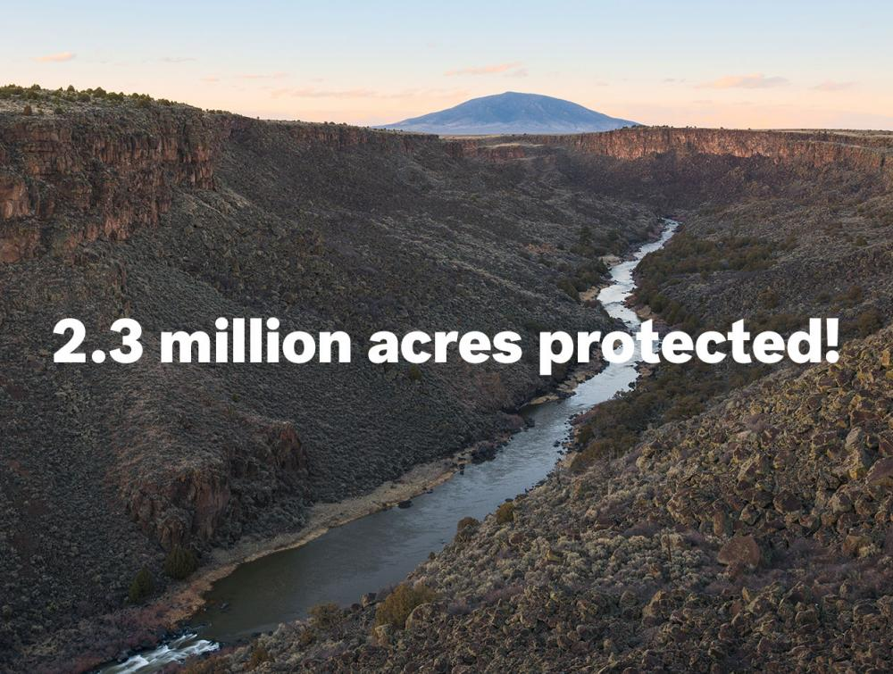 "Rio Grande del Norte National Monument with text overlay reading ""2.3 million acres protected!"""